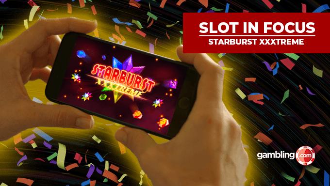 Online Slot In Focus: Starburst XXXtreme by NetEnt