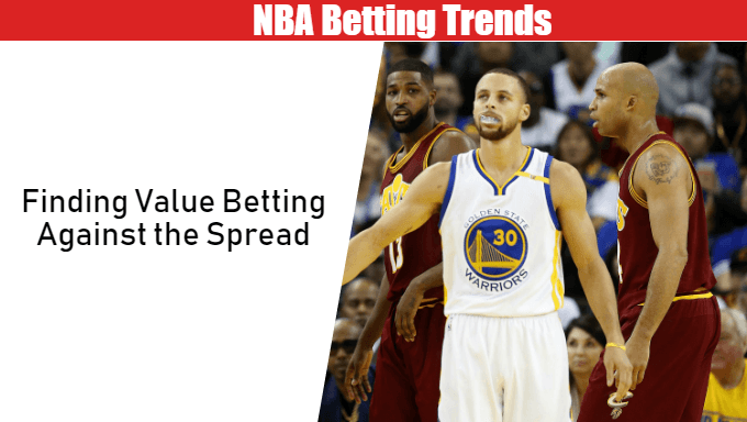NBA Betting Trends: Finding Value Betting Against the Spread