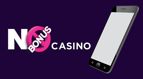 No Bonus Casino Mobile
