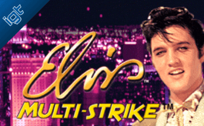 Elvis Multi Strike Online Slot